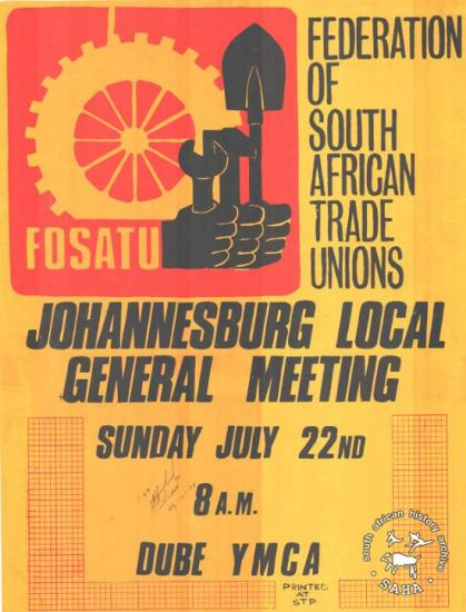 JOHANNESBURG LOCAL GENERAL MEETING  AL2446_0217 This image advertises a local general meeting led by the Federation of South African Trade Unions (FOSATU)