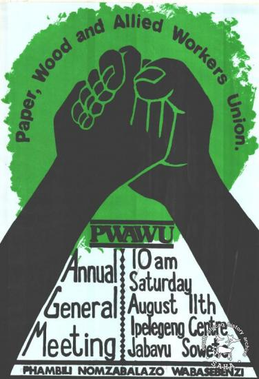 Paper, Wood and Allied Workers Union : PWAWU : Annual General MeetingAL2446_0214produced by the Paper, Wood and Allied Workers Union (PWAWU), Johannesburg. This poster refers to the annual general meeting, led by the Paper, Wood and Allied Workers Union (PWAWU) in 1984.