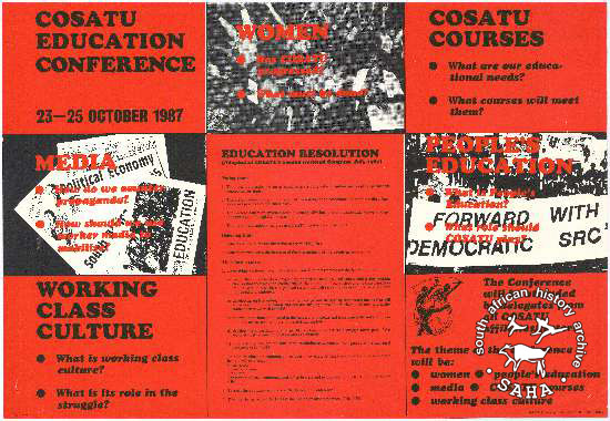 COSATU EDUCATION CONFERENCE : COSATU COURSES : WORKING CLASS CULTURE (AL2446_1234) This poster was produced to advertise COSATU's first Education Conference.