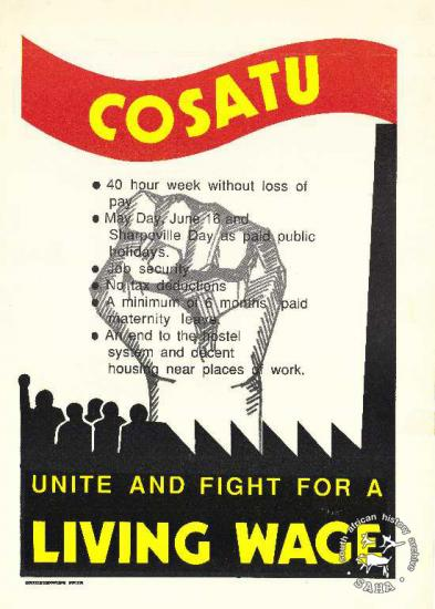 COSATU : UNITE AND FIGHT FOR A LIVING WAGE AL2446_1032 rawn by a COSATU worker named Eve Hedrew and issued by COSATU, Johannesburg. This poster was produced so that COSATU could announce their Living Wage Campaign.