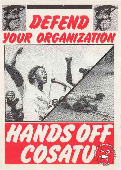 Defend your oganization: hands off COSATU AL2446_0510 his poster refers to the 'Hands-off COSATU' campaign, which followed the bombing of the federation's headquarters and the killing of striking railway workers.