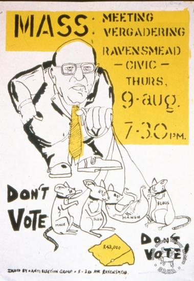 MASS:MEETING VERGADERING DON'T VOTE AL2446_2597 produced by the Anti-Election Group of Ravensmead at the Community Arts Project (CAP), Cape Town. This poster refers to a mass meeting that was called to protest PW Botha's 'new deal'.