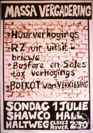MASSA VERGADERING AL2446_2598produced by the ELSIE'S RIVER CIVIC at the Community Arts Project (CAP), Cape Town. This poster refers to a meeting on price rises and political elections. It is also interesting to note that the poster is in Afrikaans, the most common language used by coloured people in the Cape.