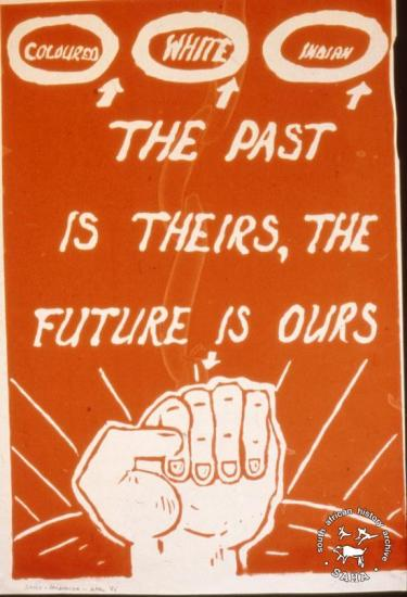 COLOURED WHITE INDIAN THE PAST IS THEIRS, THE FUTURE IS OURS  AL2446_2608 produced by SAYCO in 1986, Saldanha. This poster publicises a youth congress' reaffirmation in its opposition to the apartheid's tricameral party.
