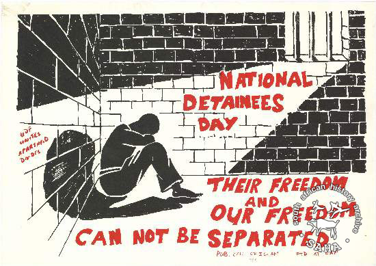 NATIONAL DETAINEES DAY : THEIR FREEDOM AND OUR FREEDOM CAN NOT BE SEPARATED 	AL2446_1021 produced by the Call of Islam at CAP, Cape Town. This poster depicts how South African Muslims identified with political detainees