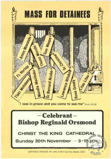 "MASS FOR DETAINEES : ""I was in prison and you came to see me"" 	AL2446_1853 1986. Catholic Church bears witness for Christians in detention.  Offset litho poster produced by the Catholic Diocese of Johannesburg"