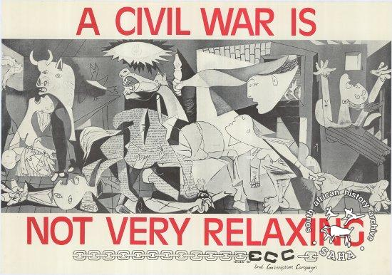 AL2446_0329 A CIVIL WAR IS NOT VERY RELAXING     produced by the ECC, Johannesburg. This poster uses the image of Picasso's 'Guernica', created to express his anguish at the Spanish Civil War, as a means of bringing home the horror of civil strife in South Africa.