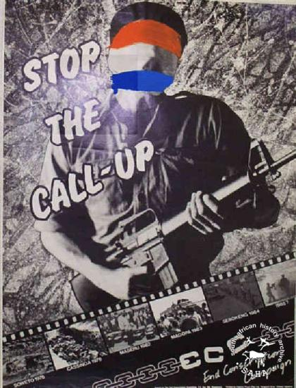 STOP THE CALL-UP AL2446_1452  produced by the ECC, Cape Town. This poster depicts a sinister figure masked with the colours of the South African flag. This image symbolises what the ECC fought against.