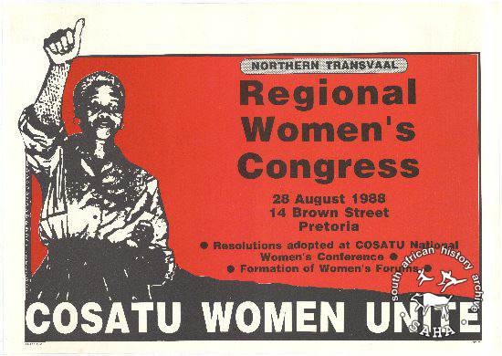 NORTHERN TRANSVAAL : Regional Women's Congress : COSATU WOMEN UNITE AL2446_1250 This poster advertised a regional women's congress that was organised by COSATU's Northern Transvaal structure.