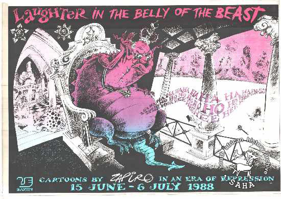 Laughter in the belly of the beast AL2446_0002  	This poster is an offset litho in black, blue and pink, drawn by Zapiro and produced by The Baxter Theatre, Cape Town . This poster represents repression under a monstrous PW Botha, which failed to silence the laughter of the people