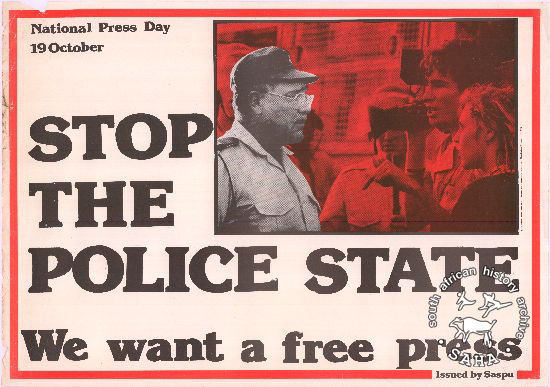 National Press Day 19 October: STOP THE POLICE STATE: We want a free press AL2446_530 This poster is an offset litho in black and red, produced by SASPU, Johannesburg. This poster depicts the media protesting against restrictions on press freedom under the States of Emergency of the later 1980s.