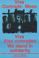 Viva Comrade Moss : Viva Alex comrades : We stand in solidarity 	AL2446_1101 This image refers to NUMSA demanding the release of its general secretary and four other activists.