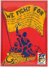 WE FIGHT FOR : GOOD WAGES - A SAFE AND HEALTHY WORKPLACE - NO UNJUST FIRINGS - NO RETRENCHMENT - NO UNEMPLOYMENT - EQUALITY BETWEEN MEN AND WOMEN - IN THE WORKPLACE - GOOD WORKPLACE AL2446_3547 produced by TGWU, Johannesburg. This image refers to the TGWU general poster.