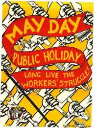 May Day: Public holiday: Long live the workers' struggle. AL2446_0243  issued by the UDF in 1986, Johannesburg. This poster relates to the UDF's call for May Day to be declared a public holiday