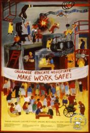 AL2446_2580 ORGANISE EDUCATE NEGOTIATE MAKE WORK SAFE! produced by members of the Industrial Health Research Group. This image refers to a health and safety poster and attempted to inform people about certain groups who were able to help unions with health and safety problems.