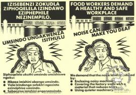 AL2446_1397 IZISEBENZI ZOKUDLA ZIPHOQELELA IZINDAWO EZIPHEPHILE NEZINEMPILO : UMSINDO UNGAKWENZA ISITHULU FOOD WORKERS DEMAND A HEALTHY AND SAFE WORKPLACE : NOISE CAN MAKE YOU DEAF produced at the Screen Training Program (STP) by the Health Information Centre (HIC) for the Food and Canning Workers' Union (FCWU), Johannesburg. This poster depicts the dangers of noise in the workplace and how food workers fought for a healthy and safe workplace.