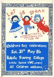 LET US SPEAK : INTERNATIONAL CHILDREN'S DAY : 1 JUNE 1986 AL2446_1654 This poster is silkscreened black, blue and red, produced by Molo Songololo at the Community Arts Project (CAP), Cape Town. This image depicts the Belville community celebrating International Children's Day, which falls on 1 June.