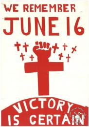 WE REMEMBER JUNE 16 : VICTORY IS CERTAIN AL2446_2579  his is a silkscreened poster in red on white issued by the Cape Youth Congress (CAYCO) for a Memorial Soccer Cup Tournament in 1987 in commemoration of June 16.