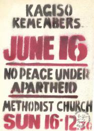 KAGISO REMEMBERS : JUNE 16 : NO PEACE UNDER APARTHEID AL2446_1205  produced by the Kagiso Youth in 1986. This poster depicts the people of Kagiso, a township next to Krugersdorp near Johannesburg, remembering 16 June