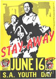 STAY-AWAY : JUNE 16 : S.A. YOUTH DAY 1987  AL2446_0145  produced by the UDF and COSATU, Cape Town. This poster depicts a joint UDF and COSATU stayaway on 16 June, to commemorate the death of Hector Pieterson and others in 1976.