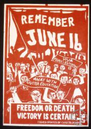 AL2446_2567  REMEMBER JUNE 16 Freedom or death; Victory is certain 1987. Militant township youths demand people's education rather than gutter education, and that June 1976 not be forgotten.