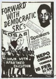 FORWARD WITH DEMOCRATIC SRC'S : DOWN WITH APARTHEID EDUCATION 1985 	AL2446_0534 produced by COSAS at the STP, Johannesburg. This poster consists of the face of the late Bongani Khumalo, a student who was killed in 1984. COSAS placed his face on the upper right-hand corner of this poster, to support their struggle against apartheid education.
