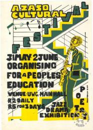 AZASO CULTURAL FESTIVAL 31 MAY . 2 JUNE : ORGANISING FOR A PEOPLES EDUCATION AL2446_1033 produced by AZASO in May 1985, Cape Town. This poster was produced to advertise a cultural event that would promote people's education.