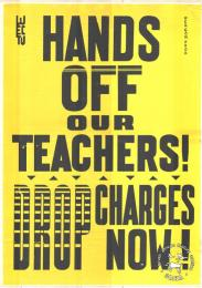 HANDS OFF OUR TEACHERS!: DROP CHARGES NOW!   	AL2446_0148   produced by WECTU in 1986, Cape Town. This poster refers to the teachers' union demanding that the state stop harassment of teachers.