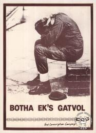 BOTHA EK'S GATVOL  AL2446_0356  produced by the ECC in 1987, Johannesburg. This poster depicts the increased anger against conscription.