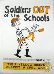Soldiers OUT of the Schools! : TIE A YELLOW RIBBON AGAINST A CIVIL WARWomen Against Oppression! - AL2446_0285 - produced by the ECC in 1986, Johannesburg. This poster was produced to condemn the presence of the SADF in schools.