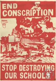 END CONSCRIPTION : STOP DESTROYING OUR SCHOOLS - AL2446_1268 - produced by the Namibian National Students Organisation (NANSO) at the Community Arts Project (CAP), Cape Town. This poster relates to the anti-conscription forces who protested against the South African Defense Force's (SADF) destruction of Namibian schools.