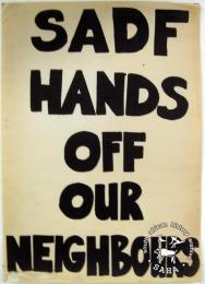 SADF HANDS OFF OUR NEIGHBOURS - AL2446_0566 - produced by the Projects Committee, Wits, Johannesburg in 1985. This poster refers to a call for a day of protest over SADF killings in Lusaka, highlighting talks between the ANC and others from the business community to student groupings.