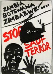 ZAMBIA BOTSWANA ZIMBABWE .... STOP SADF TERROR - AL2446_0358 - produced by the ECC, Johannesburg. This poster demanded an end to the SADF raids into neighbouring countries.