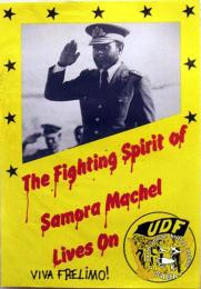 The Fighting Spirit of Samora Machel Lives On: VIVA FRELIMO! - AL2446_0138 - produced in 1986, for the UDF, Johannesburg. This poster commemorates the death of Mozambican president Samora Machel.