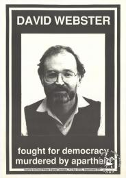 DAVID WEBSTER: fought for democracy murdered by apartheid - AL2446_1029 - produced by the David Webster Funeral Committee. This poster depicts human rights activist David Webster, who was assassinated outside his home on May Day 1989.