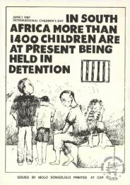 JUNE 1 1987 : INTERNATIONAL CHILDREN'S DAY : IN SOUTH AFRICA MORE THAN 1400 CHILDREN ARE AT PRESENT BEING HELD IN DETENTION 	AL2446_1666   produced by Molo Songololo at the Community Arts Project (CAP), Cape Town. This image refers to the International Children's Day poster protests against the number of children in South African prisons.