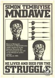 SIMON TEMBUYISE MNDAWE; He lived and died for the STRUGGLE AL2446_2565   The poster depicts an image of Simon Tembuyise Mndawe, a struggle fighter who was detained and hanged in his cell at the Nelspruit police station on 9th March 1983.