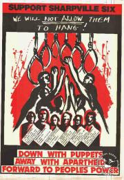 SUPPORT SHARPEVILLE SIX : WE WILL NOT ALLOW THEM TO HANG! : DOWN WITH PUPPETS : AWAY WITH APARTHEID : FORWARD TO PEOPLES POWER  AL2446_0187  produced by the UDF. This poster refers to the Sharpeville Six, who were sentenced to death for a political killing under the 'common purpose' doctrine; they were eventually reprieved, but given long jail sentences.