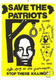 SAVE THE PATRIOTS : We say to the government : STOP THESE KILLINGS 	AL2446_1711    created by the Port Elizabeth Inter-organisation Media Committee. This poster demanded an end to the proposed hangings of a number of political prisoners.