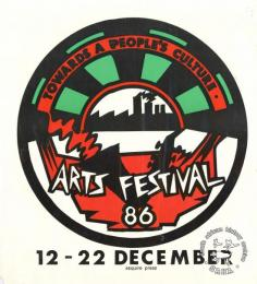 TOWARDS A PEOPLE'S CULTURE. : ARTS FESTIVAL 86 : 12 - 22 DECEMBER AL2446_1667 produced by the Arts Festival Committee, Cape Town in 1986. This poster represents the logo of the Arts Festival.