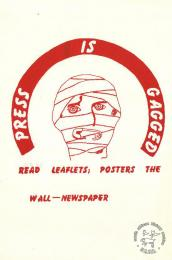 PRESS IS GAGGED AL2446_1037  This poster depicts the struggle for free media, it argued that people had to find other ways to get their message across.