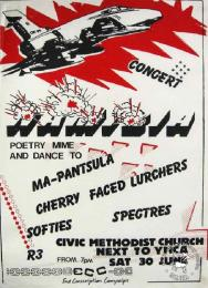 CONCERT : NAMIBIA : POETRY MIME AND DANCE TO : MA-PANTSULA : CHERRY FACED LURCHERS : SOFTIES : SPECTRES : CIVIC METHODIST CHURCH NEXT TO YMCA : SAT 30 JUNE  AL2446_0319  produced at STP by the ECC, Johannesburg. This poster advertised a concert which formed part of a week-long focus on Namibia.