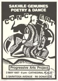 SAKHILE . GENUINES : POETRY & DANCE : CONCERT  AL2446_2235   produced by the Progressive Arts Project (PAP), Johannesburg. This poster relates to the Progressive Arts Project (PAP) and how they attempted to organize the cultural workers into collective action.