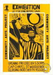 EXHIBITION : LET IT BE DONE BEFORE DAWN  AL2446_1807 poster is silkscreened black and yellow, produced by CAP, Cape Town in 1989. This poster advertises an Arts Festival exhibition.