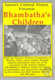 Sawco's Cultural Project Presents Bhambatha's Children  AL2446_0698 This poster is an offset litho in black, red and yellow, produced by the Congress of South African Trade Unions (COSATU) for the National Union of Metalworkers of South Africa (NUMSA). This image depicts another play that was produced by the fired workers of Sarmcol.