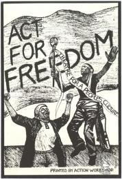 ACT FOR FREEDOM  AL2446_2021  This poster is an offset litho in black, produced by the Action Workshop, Cape Town. This image represents the theatre as a means of liberation.