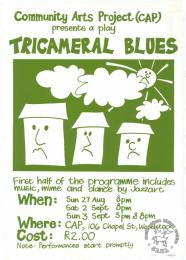 Community Arts Project (CAP) presents a play : TRICAMERAL BLUES   AL2446_0653  This poster is silkscreened green, produced by the CAP, Cape Town in 1989. This poster advertises a cultural performance that highlights the rejection of the tri-cameral parliamentary system.