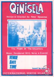 Qinisela : Written & Directed By Peter Ngwenya : INTERNATIONAL YOUTH YEAR   AL2446_0464  This poster is silkscreened blue and pink, produced by SOYCO, Johannesburg in 1985. This poster advertises a play about the struggle of squatters which was produced to commemorate International Youth Year.