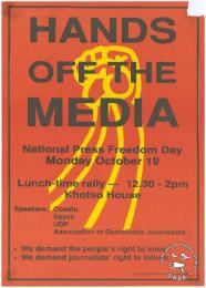 Hands of the Media: National Press Freedom Day AL2446_1892  This poster is an offset litho in black, red and yellow, produced by ADJ, Johannesburg. This poster advertises a rally to protest state interference in the freedom of press.