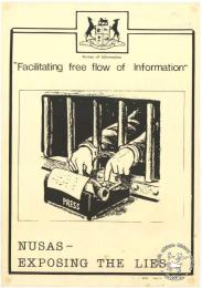 "Bureau of Information: ""Facilitating free flow of Information"" : NUSAS - EXPOSING THE LIES AL2446_1933 This poster is silkscreened black, produced by NUSAS in 1986, Johannesburg. This poster challenges the Department of Information's view of itself as an impartial channel of information."